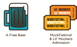 A Free Beer & Lil' Muckers Admission