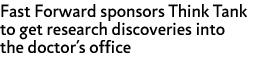 Fast Foward sponsors Think Tank