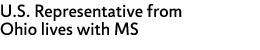 U.S. Representative from Ohio lives with MS