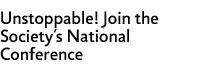 Unstoppable! Join the Society's National Conference